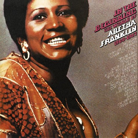 In The Beginning  The World Of Aretha Franklin
