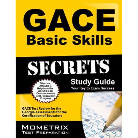 Gace Basic Skills Secrets Study Guide : Gace Test Review for the Georgia Assessments for the Certification of Educators (Cnl Certification Review)