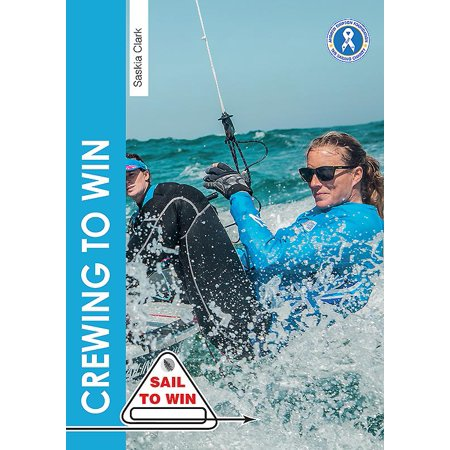 Crewing to Win : How to Be the Best Crew & a Great