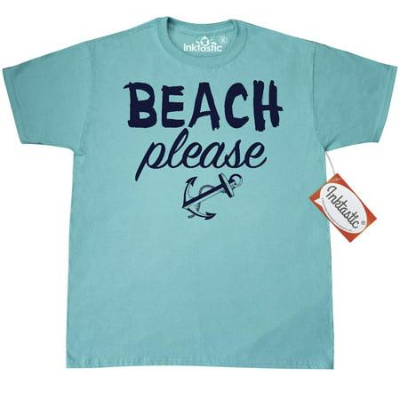 Inktastic Beach Please With Anchor T-Shirt Spring Break Ocean Sunshine Sun Sand Sea Salt Air Nautical Vacation Mens Adult Clothing Apparel Tees