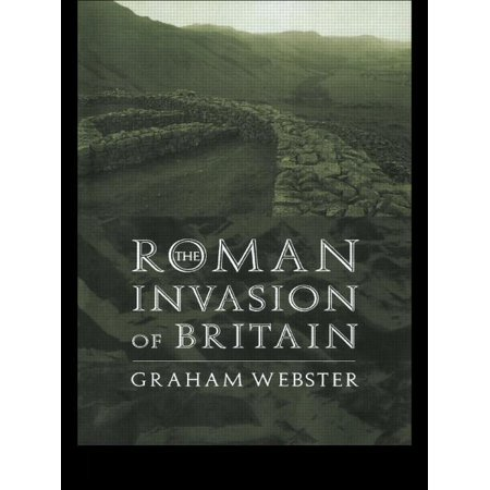 Roman Conquest of Britain: The Roman Invasion of Britain (Paperback)
