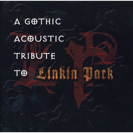 Gothic Acoustic Tribute To Linkin Park / Various