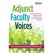 New Faculty Majority: Adjunct Faculty Voices: Cultivating Professional Development and Community at the Front Lines of Higher Education (Paperback)