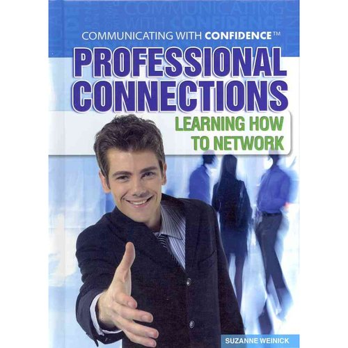 Professional Connections : Learning How to Network