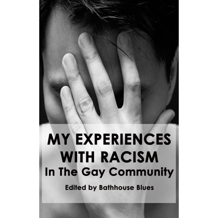 My Experience With Racism In The Gay Community -