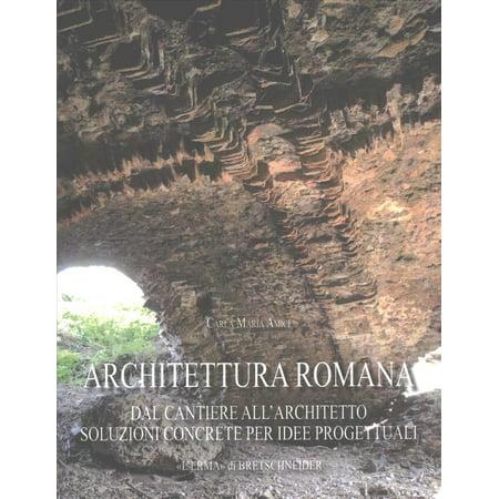 Architettura Romana  Dal Cantiere Allarchitetto  Soluzioni Concrete Per Idee Progettuali
