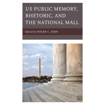 US Public Memory, Rhetoric, and the National Mall -