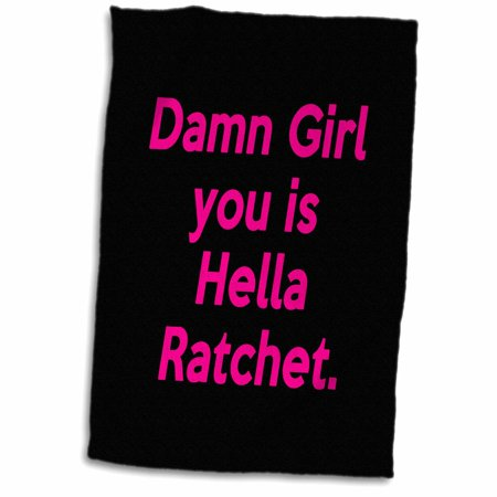 Hot Girl In Towel (3dRose Damn Girl you is Hella Ratchet saying, hot pink and black - Towel, 15 by)