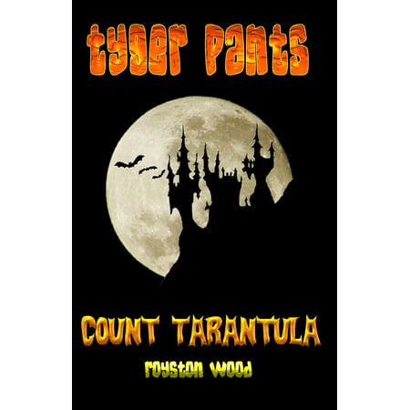Tyger Pants 2: Count Tarantula - (Tarantula Pant)