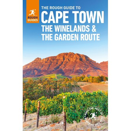 The Rough Guide to Cape Town, The Winelands & the Garden Route (Cape Town The Making Of A City)
