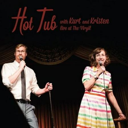 Hot Tub With Kurt   Kristen  Vinyl