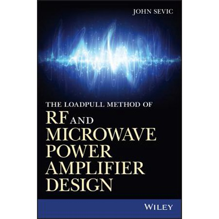 The Loadpull Method Of Rf And Microwave Amplifier Design