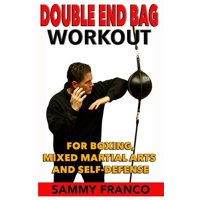 Double End Bag Workout : For Boxing, Mixed Martial Arts and Self-Defense