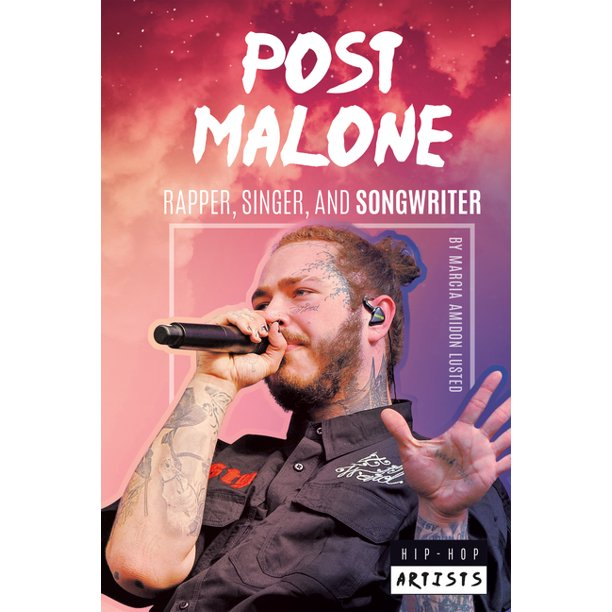 Hip-Hop Artists: Post Malone: Rapper, Singer, and Songwriter (Hardcover)