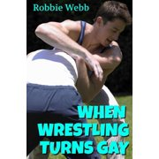 When Wrestling Turns Gay - eBook