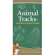 Adventure Quick Guides: Animal Tracks of the Southeast & Gulf States: Your Way to Easily Identify Animal Tracks (Other)
