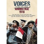Armistice 1918 : Voices from the Past