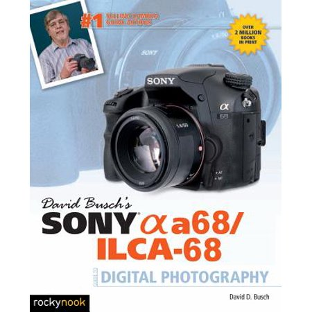 David Busch's Sony Alpha A68/Ilca-68 Guide to Digital (The Alpha Females Guide To Men & Marriage)