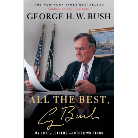 All the Best, George Bush : My Life in Letters and Other