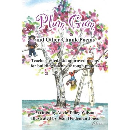 Plum Gum and Other Chunk Poems : Teacher Tested Kid Approved Poems for Building Fluency Through Phonics (Kids Chunks)