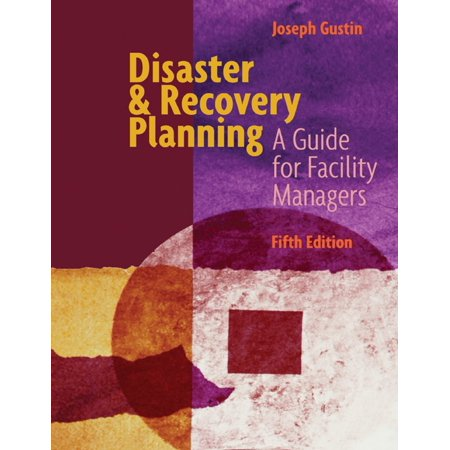 Disaster & Recovery Planning A Guide for Facility Managers Fifth Edition -