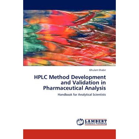 HPLC Method Development and Validation in Pharmaceutical (Validation Of Analytical Methods For Pharmaceutical Analysis)