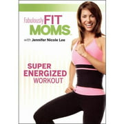 Fabulously Fit Moms: Super Energized Workout by