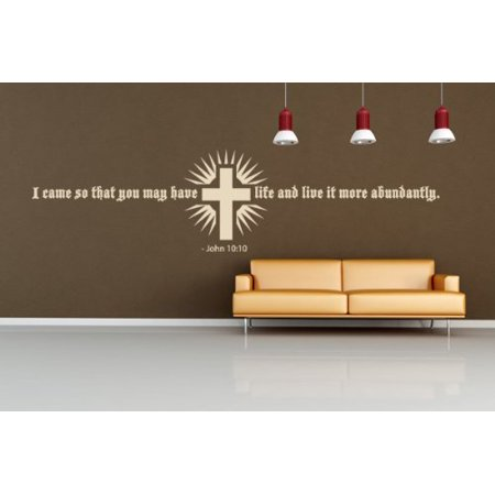 I came so that you may have life and live it more abundantly - John 10:10 Wall Decal - wall decal, sticker, mural home decor, Christian quotes - W5187 - White, 16in x 4in