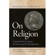 On Religion : Considered in Its Source, Its Forms, and Its Developments