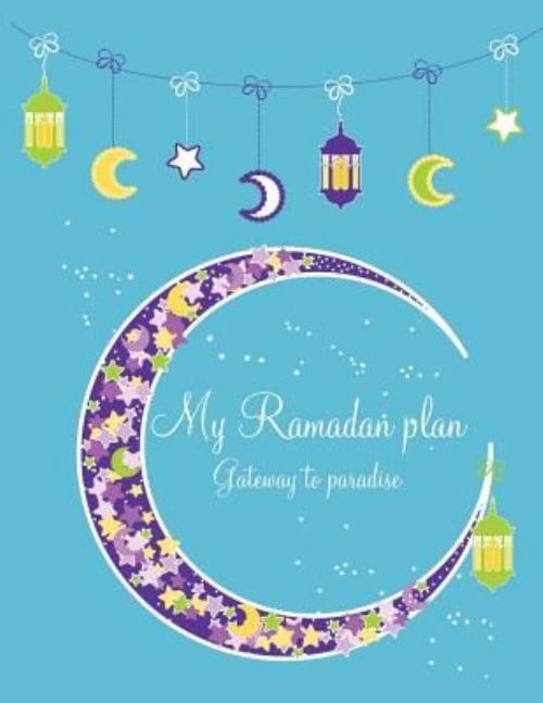 My Ramadan Plan (Boy Version) Gateway to Paradise: Ramadan Book for Children...