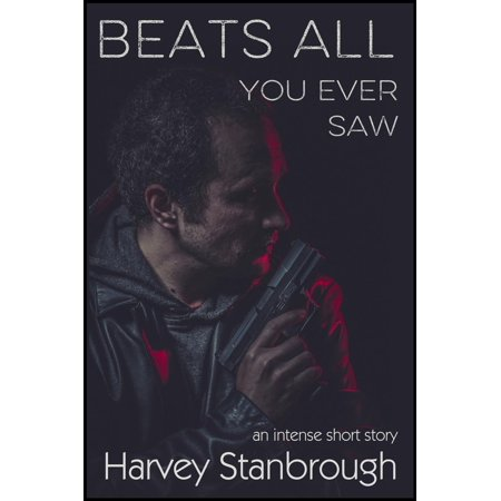 Beats All You Ever Saw - eBook (All The Best Symbol)