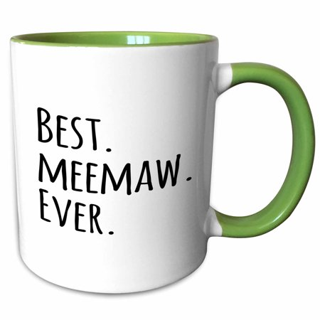 3dRose Best Meemaw Ever - Gifts for Grandmothers - Grandma nicknames memaw - black text - family gifts - Two Tone Green Mug,