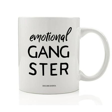 EMOTIONAL GANGSTER Coffee Tea Mug Gift Idea Once a Month Emotions Rap Hip Hop Music Christmas Birthday Present Friend Sister Family Member Sassy Female Coworker 11 oz Ceramic Cup Digibuddha DM0673