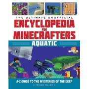 The Ultimate Unofficial Encyclopedia for Minecrafters: Aquatic - eBook