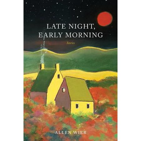 Late Night, Early Morning : Stories