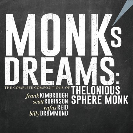 Monk's Dreams - The Complete Compositions of Thelonious Sphere Monk