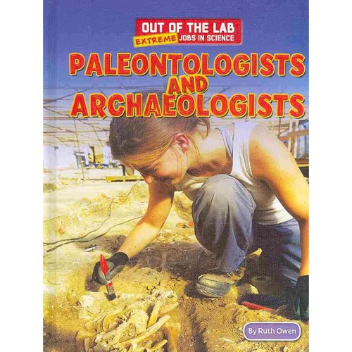 Paleontologists and Archaeologists