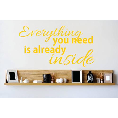 Design With Vinyl Everything You Need is Already Inside Wall Decal