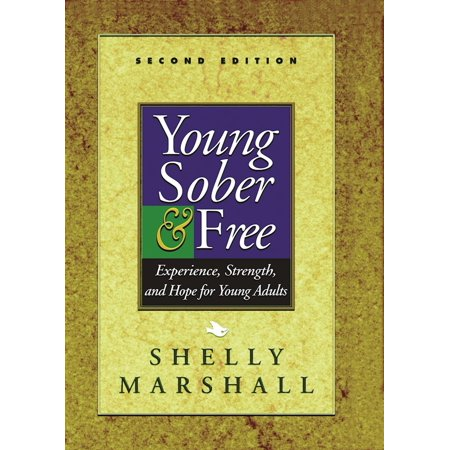 Young Sober and Free : Experience, Strength, and Hope for Young
