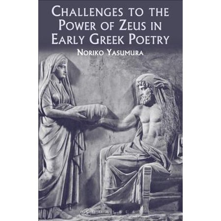 Challenges to the Power of Zeus in Early Greek Poetry - (Power Of Zeus The Sorcerer Of Isis)