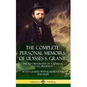 The Complete Personal Memoirs of Ulysses S. Grant (Hardcover)
