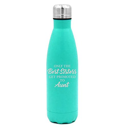 MIP Brand 17 oz. Double Wall Vacuum Insulated Stainless Steel Water Bottle Travel Mug Cup The Best Sisters Get Promoted to Aunt