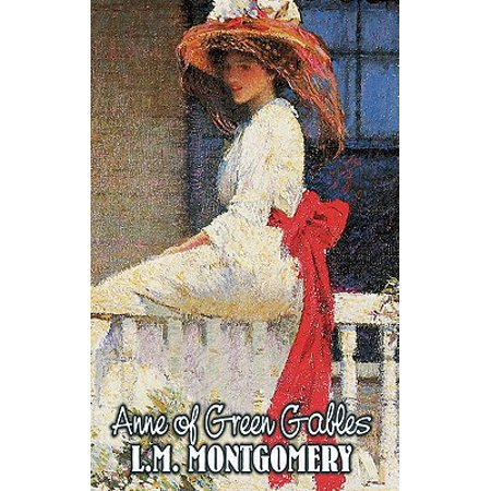 Anne of Green Gables by L. M. Montgomery, Fiction, Classics, Family, Girls &