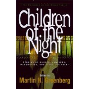 Children of the Night : Stories of Ghosts, Vampires, Werewolves, and Lost Children