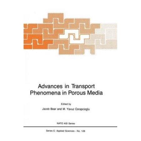 Advances In Transport Phenomena In Porous Media