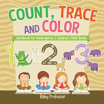 Count, Trace and Color - Workbook for Kindergarten Children's Math Books ()