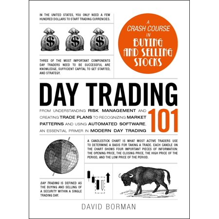 Day Trading 101 : From Understanding Risk Management and Creating Trade Plans to Recognizing Market Patterns and Using Automated Software, an Essential Primer in Modern Day (Automated Town Water Management System Using Pic)