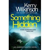 Something Hidden: A Totally Unputdownable Murder Mystery Novel (Paperback)