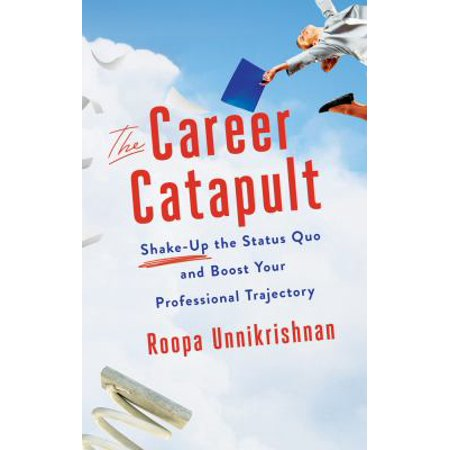 The Career Catapult  Shake Up The Status Quo And Boost Your Professional Trajectory