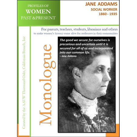 Profiles of Women Past & Present – Jane Addams, Social Worker (1860 - 1935) - (Jane Addams Vocational High School Bronx New York)